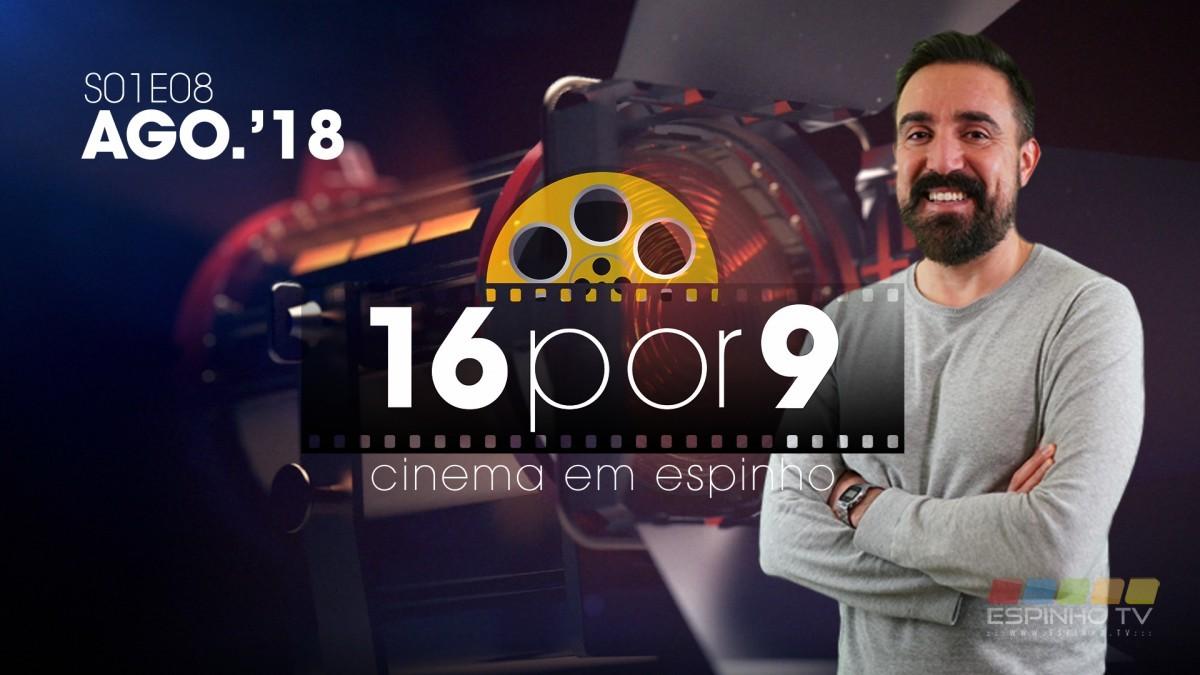 """Programa """"16por9"""" – s01e08 – Agosto 2018"""