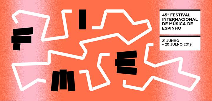 45º Festival Internacional de Música de Espinho-FIME