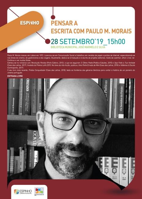 """""""Pensar a Escrita"""" com o escritor Paulo M. Morais"""